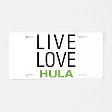 Live Love Hula Aluminum License Plate
