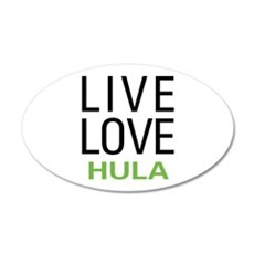 Live Love Hula 22x14 Oval Wall Peel