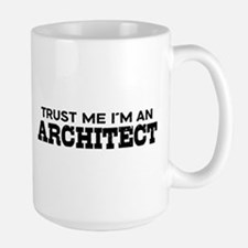 Trust Me I'm An Architect Large Mug