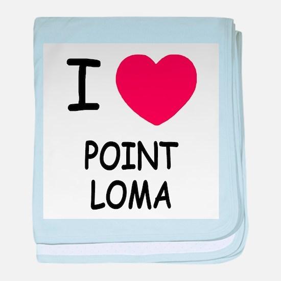 I heart point loma baby blanket