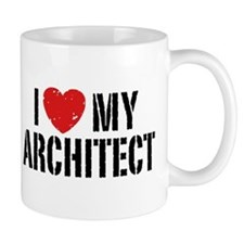 I Love My Architect Mug