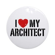 I Love My Architect Ornament (Round)