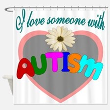 I love someone with autism 3 Shower Curtain