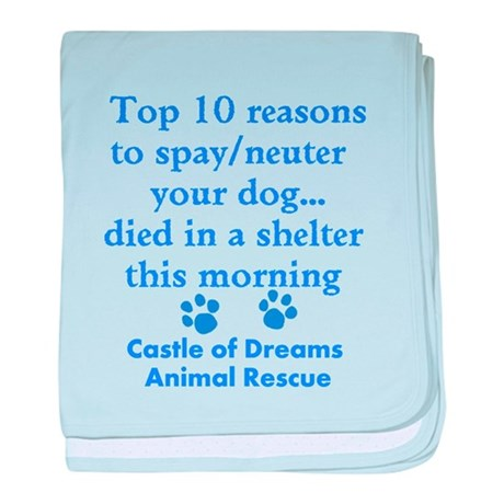 Top 10 Reason to Spay/neuter baby blanket