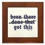 Been There Done That Got This Framed Tile