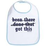 Been There Done That Got This Bib