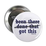 "Been There Done That Got This 2.25"" Button (100 pa"