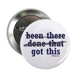 Been There Done That Got This Button