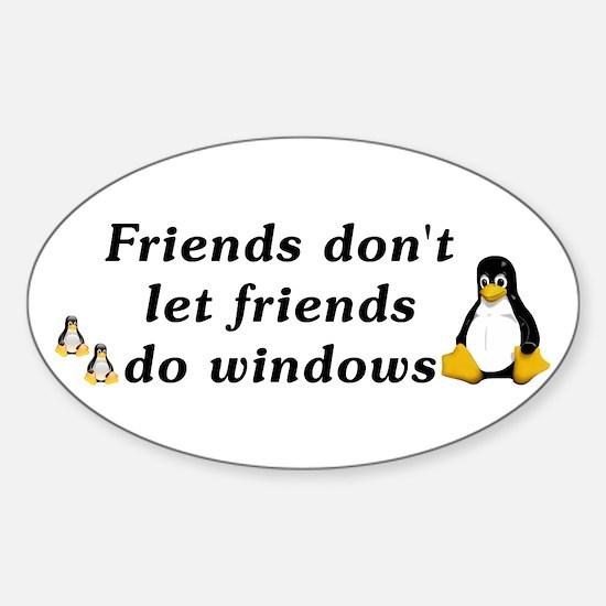 Friends don't let friends - Sticker (Oval)