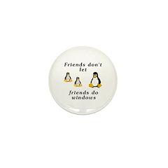 Friends don't let friends - Mini Button (10 pack)