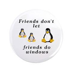 """Friends don't let friends - 3.5"""" Button"""