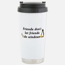 Friends don't let friends - Stainless Steel Travel