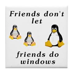 Friends don't let friends - Tile Coaster