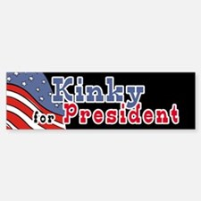 Kinky for President Bumper Stickers