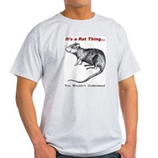 It's A Rat Thing... T-Shirt