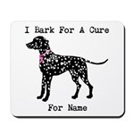 Dalmatian Personalizable I Bark For A Cure Mousepa