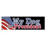 My Dog for President Bumper Stickers