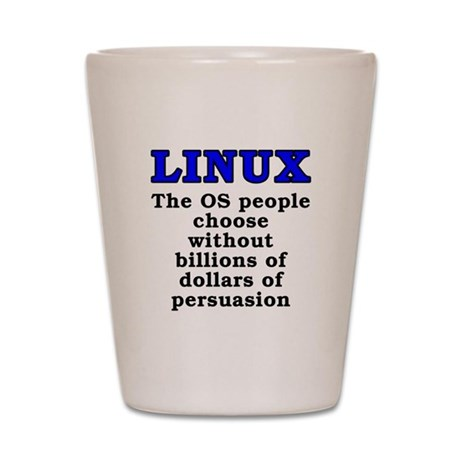 Linux: The OS people - Shot Glass