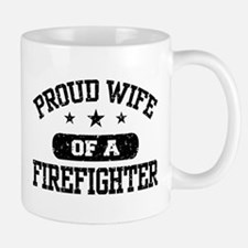 Proud Wife of a Firefighter Mug