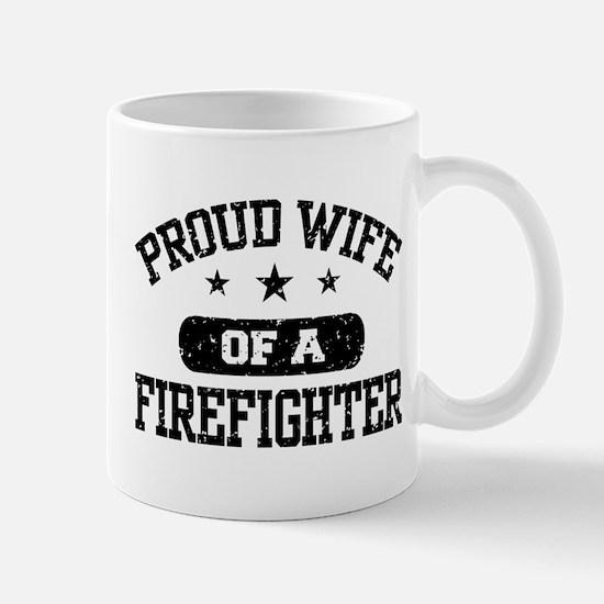 Proud Wife of a Firefighter Mug