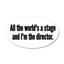 World's a Stage I'm Directing Wall Decal