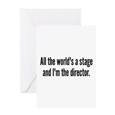World's a Stage I'm Directing Greeting Card