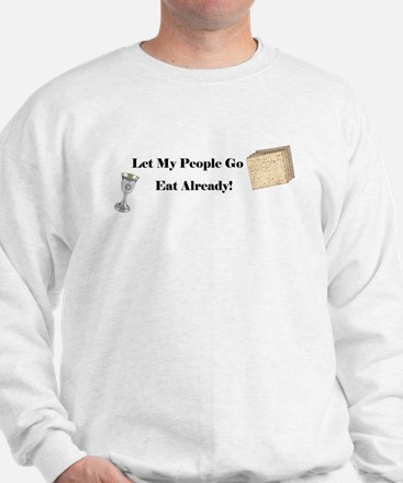 Let My People Go Eat Sweatshirt