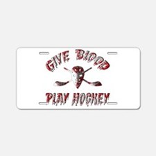 Give Blood Play Hockey Aluminum License Plate