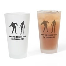 When Zombies Come Trip Drinking Glass