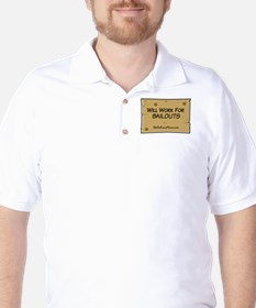 Will Work for Bailouts 2 T-Shirt