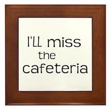 I'll miss the Cafeteria Framed Tile