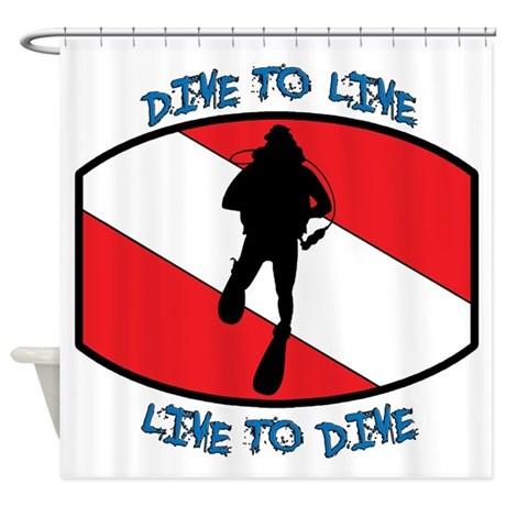 """""""Dive to Live to Dive"""" Shower Curtain"""