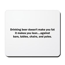 Beer Makes You Lean Mousepad