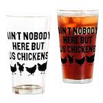 Nobody Here Chicken Drinking Glass
