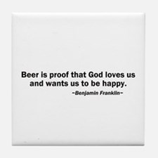 Beer is Proof God Loves Us Tile Coaster