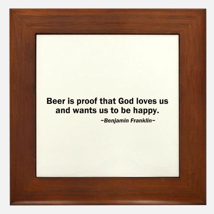 Beer is Proof God Loves Us Framed Tile