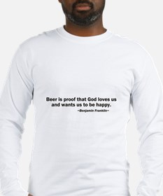 Beer is Proof God Loves Us Long Sleeve T-Shirt