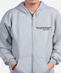 Beer is Proof God Loves Us Zip Hoodie