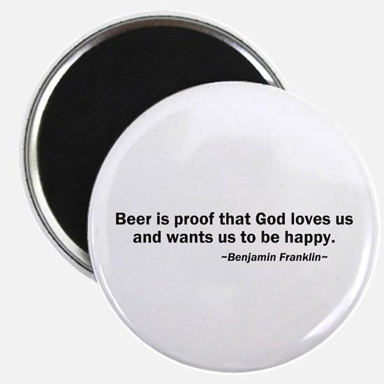 Beer is Proof God Loves Us Magnet