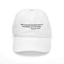 Beer is Proof God Loves Us Baseball Cap