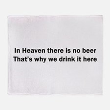 In Heaven There is No Beer Throw Blanket