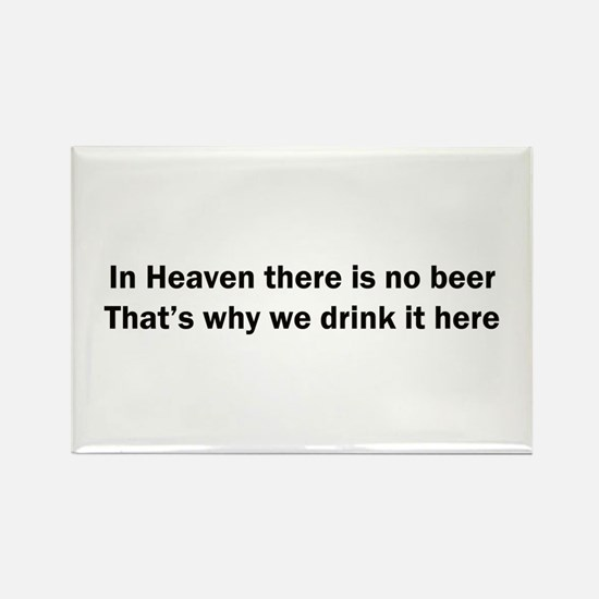In Heaven There is No Beer Rectangle Magnet