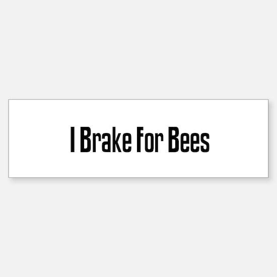 I Brake For Bees Bumper Bumper Bumper Sticker