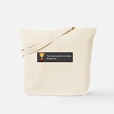 Employed Tote Bag