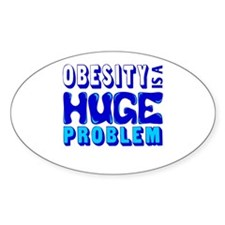 Obesity Is A Huge Problem Decal