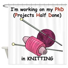 Knitting PhD (projects half d Shower Curtain
