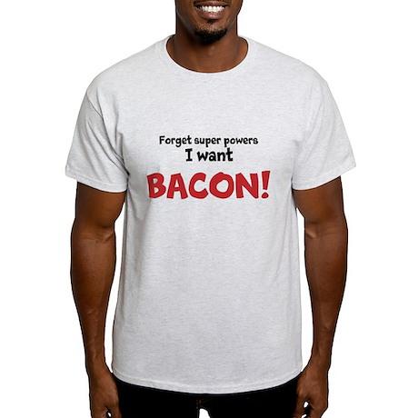 Bacon powers Light T-Shirt