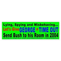 Time Out for George Bumper Bumper Sticker