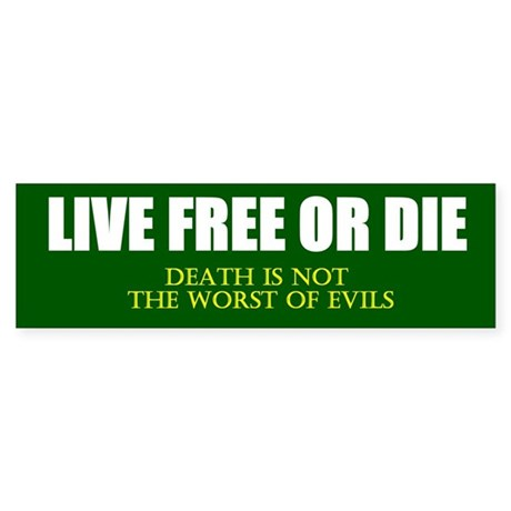 Live Free or Die Full Quote Sticker (Bumper)