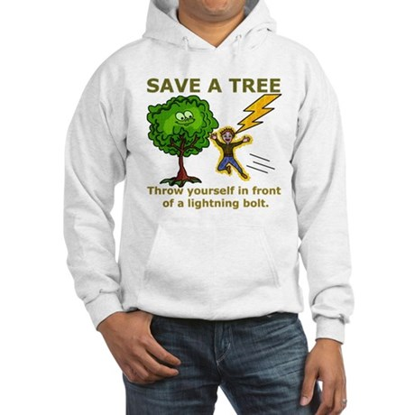 Funny Save a Tree Hooded Sweatshirt
